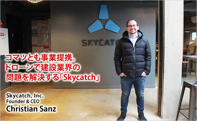 Skycatch, Inc. Founder & CEO Christian Sanz